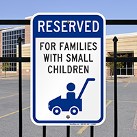 Reserved For Families With Small Children Signs