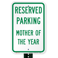 Reserved Parking Mother Of The Year Signs