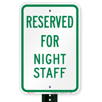 Reserved Parking For Night Staff Signs