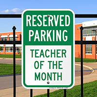 Reserved Parking - Teacher Of The Month Signs