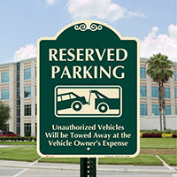 Reserved Parking, Unauthorized Vehicles Towed Away Sign