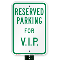 Reserved Parking For V.I.P. Signs
