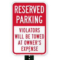 Reserved Parking Violators Towed At Owners Expense Signs