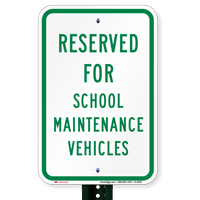 Reserved for Maintenance vehicles Signs