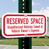 Reserved Space, Unauthorized Vehicles Towed Signs
