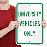 Reserved Parking: UNIVERSITY VEHICLES ONLY Signs