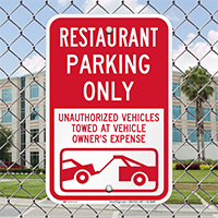 Restaurant Parking Only, Unauthorized Vehicle Towed Signs
