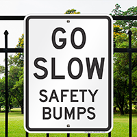GO SLOW Signs