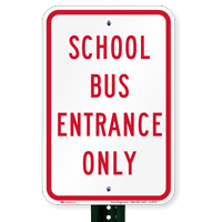 SCHOOL BUS ENTRANCE ONLY Signs