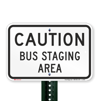 CAUTION BUS STAGING AREA Signs