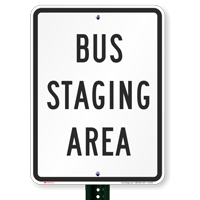 BUS STAGING AREA Signs