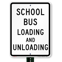 School Bus Loading and Unloading Signs