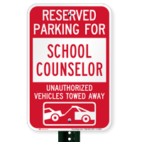 Reserved Parking For School Counselor Tow Away Signs