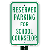 Parking Space Reserved For School Counselor Signs