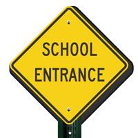 SCHOOL ENTRANCE Signs
