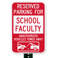 Reserved Parking For School Faculty Tow Away Signs