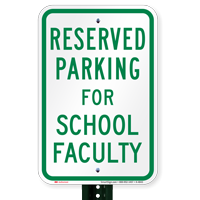 Parking Space Reserved For School Faculty Signs