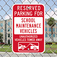Reserved Parking For School Maintenance Vehicles Signs