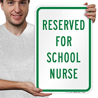 RESERVED FOR SCHOOL NURSE Signs