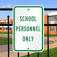 SCHOOL PERSONNEL ONLY Signs