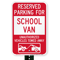 Reserved Parking For School Van Tow Away Signs