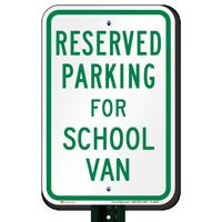 Parking Space Reserved For School Van Signs
