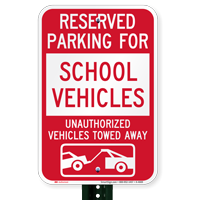 Reserved Parking For School Vehicles Tow Away Signs