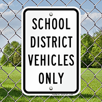 School District Vehicles Only Signs