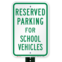 Parking Space Reserved For School Vehicles Signs