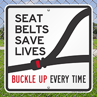 Seat Belts Save Lives Buckle Up Signs