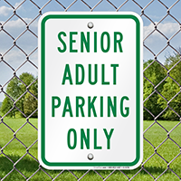 SENIOR ADULT PARKING ONLY Signs