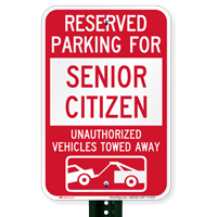 Reserved Parking For Senior Citizen Tow Away Signs