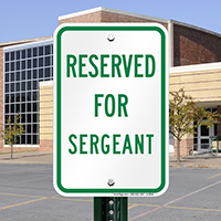 RESERVED FOR SERGEANT Signs
