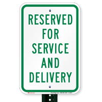 Reserved For Service and Delivery Parking Lot Signs