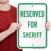 RESERVED FOR SHERIFF Signs