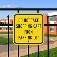 Don't Take Shopping Cart From Parking Lot Signs