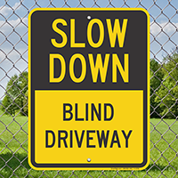 Slow Down - Blind Driveway Signs