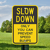 Slow Down Prevent Speed Bumps Sign