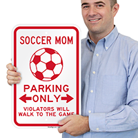 Soccer Mom Parking, Violators Walk to Game Sign