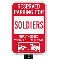 Reserved Parking For Soldiers Vehicles Tow Away Signs