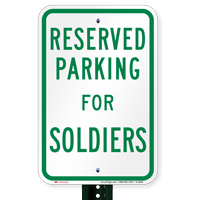 Parking Space Reserved For Soldiers Signs