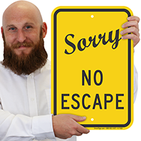 Sorry No Escape Sign