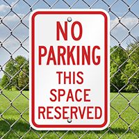 No Parking This Space Reserved Signs