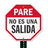Pare No Es Una Salida, Spanish Stop Signs
