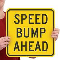 SPEED BUMP AHEAD Aluminum Speed Bump Signs