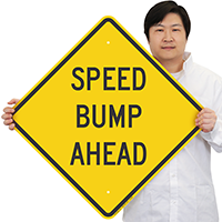 Speed Bump Ahead Signs