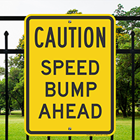 CAUTION SPEED BUMP AHEAD Sign