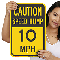 Speed Hump 10 Mph Caution Sign