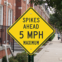 Spikes Ahead 5 Mph Maximum Signs