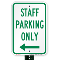 Staff Parking Only with Left Arrow Signs